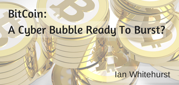 BitCoin: A Cyber Bubble Ready To Burst?