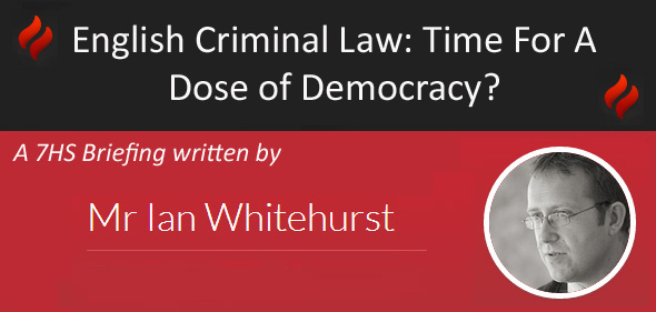 English Criminal Law: Time For A Dose of Democracy?