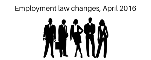 Employment law changes April 2016